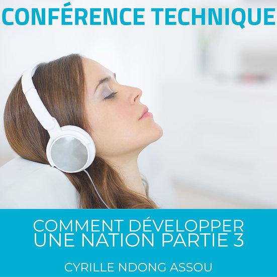 Conférence technique : Comment développer une nation partie 3