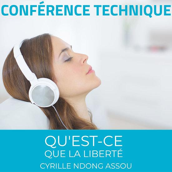 Conférence technique : Qu'est-ce que la liberté