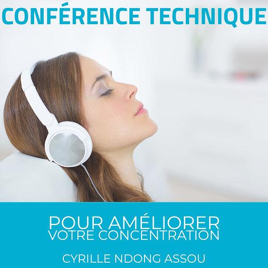Conférence technique : Pour améliorer votre concentration