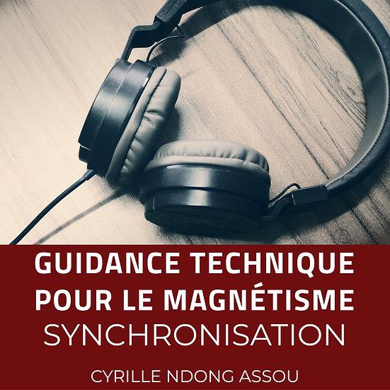 Guidance technique pour le magnétisme : Synchronisation