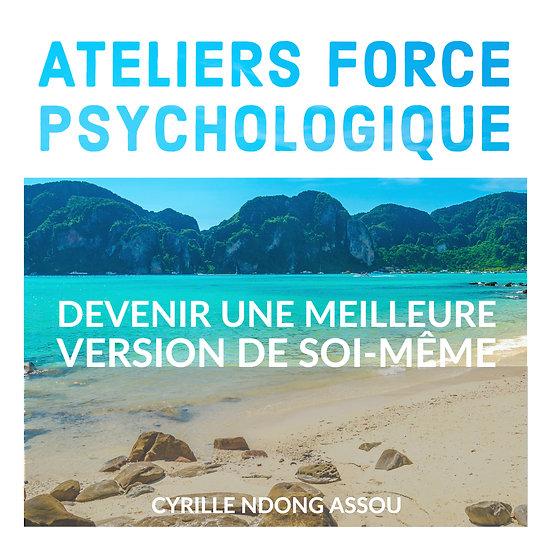 Atelier force psychologique : Devenir une meilleure version de soi-même