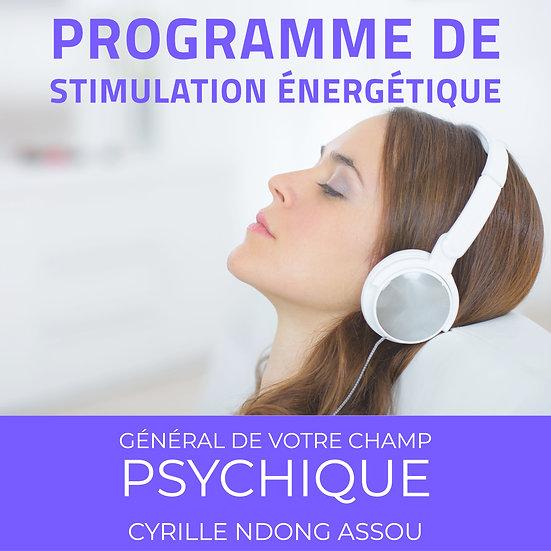 Programme de stimulation énergétique général de votre champ psychique