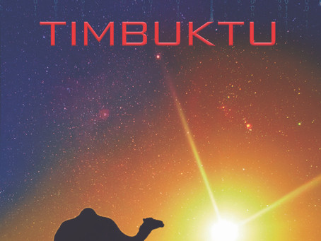 TIMBUKTU is Coming for YOU!