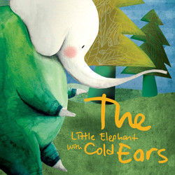 The Little Elephant with Cold Ears