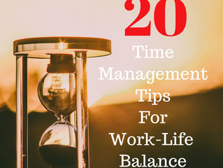 20 Time Management Tips For Work-Life Balance
