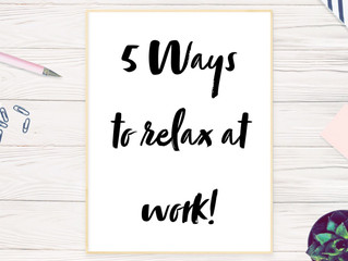 5 ways to relieve stress at work; when deep breathing just isn't enough.