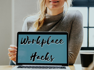 Workplace Hacks to make your 9 to 5 easier.
