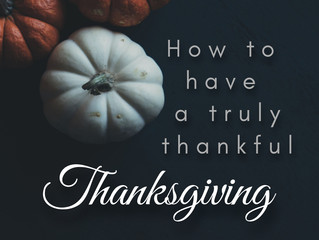How to have a truly thankful Thanksgiving.