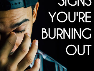 Signs You're Burning Out