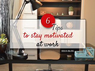 6 Tips to stay motivated at work