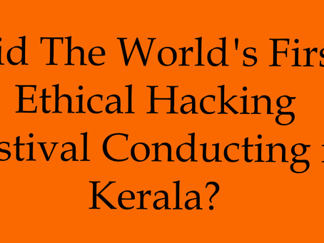 Did The World's First Ethical Hacking Festival Will Happens in Kerala?