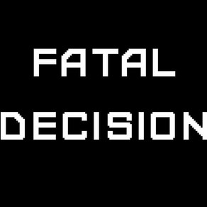 Fatal Decision - Jan 31 2021