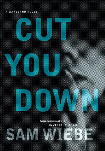Sam Wiebe, Cut You Down, Vancouver Police Museum