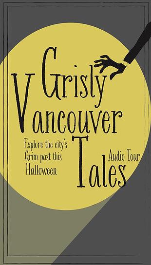Public Programs_Grisly Vancouver Audio Tour_website Poster_2020.jpg