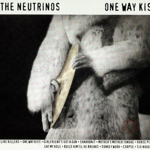 The Neutrinos - One Way Kiss