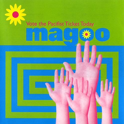 Magoo - Vote the Pacifist Ticket Today