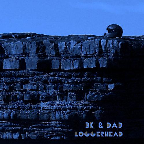 BK&Dad - Loggerhead EP