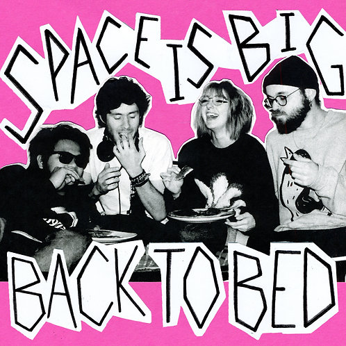 Space is Big - Back to Bed