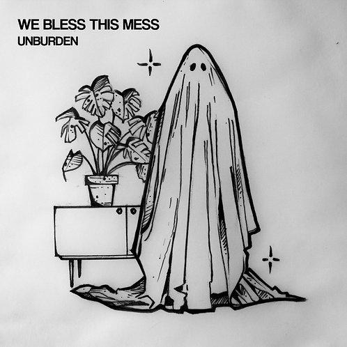 We Bless This Mess - Unburden