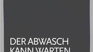 Geschirrtuch 'Der Abwasch kann warten...' 17;30 Hamburg