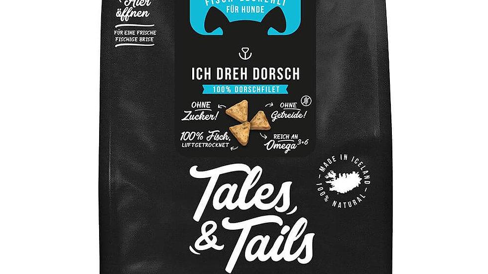 Tales & Tails 'Ich dreh Dorsch'