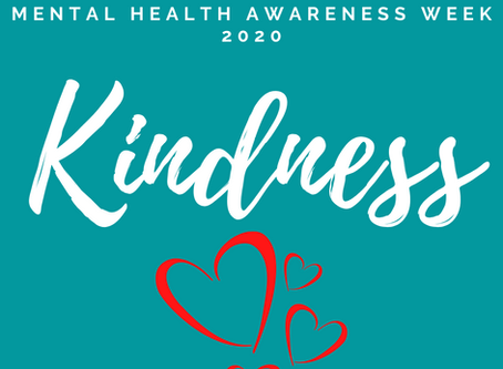 Kindness - Mental Health Awareness Week 2020