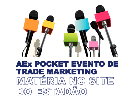 AEx Pocket - Evento que reúne especialistas de Trade Marketing.