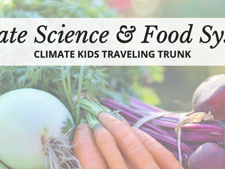Climate Kids Traveling Trunks Available for Check Out at the Nat!