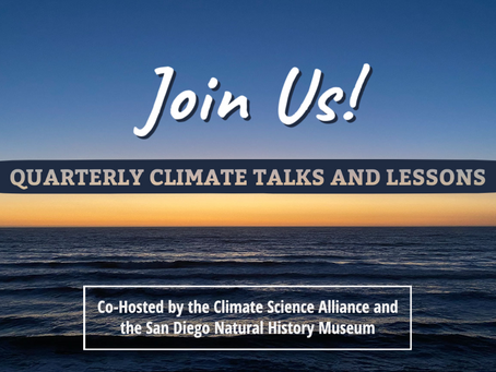 Join Us! Quarterly Climate Talks and Lessons with SDNHM