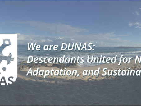 We are DUNAS: Descendants United for Nature, Adaptation, and Sustainability