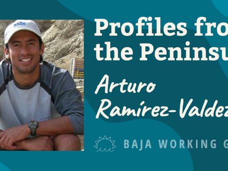 Profiles from the Peninsula: Arturo Ramírez-Valdez