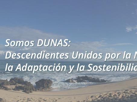 Somos DUNAS: Descendientes Unidos por la Naturaleza, la Adaptación y la Sostenibilidad