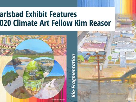 Carlsbad Exhibit Features 2020 Climate Art Fellow Kim Reasor