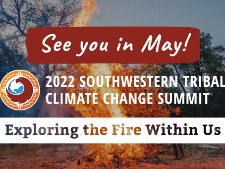 See you in May! 2022 Southwestern Tribal Climate Change Summit