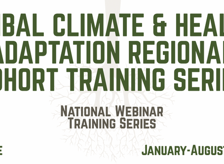 Tribal Climate & Health Adaptation Webinar Series Begins January 21 - Register Today!