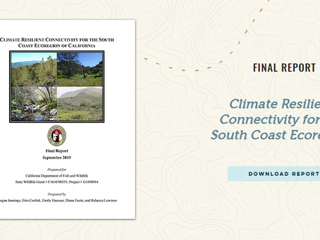 """""""Climate Resilient Connectivity for the South Coast Ecoregion"""" Available Now!"""