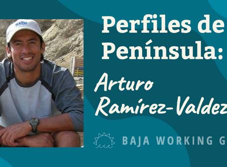 Perfiles de la Península: Arturo Ramírez-Valdez