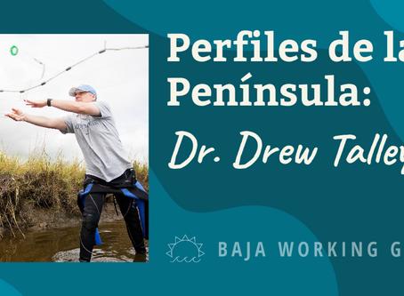 Perfiles de la Península: Dr. Drew Talley