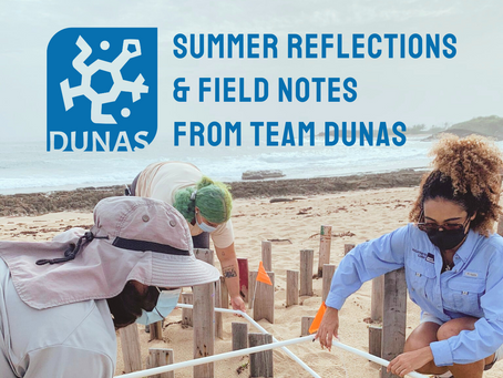 Summer Reflections & Field Notes from Team DUNAS!