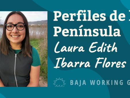 Perfiles de la Península - Laura Edith Ibarra Flores