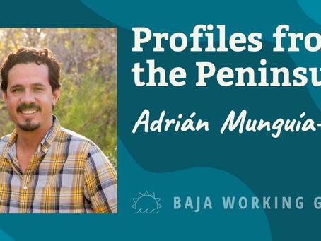 Profiles from the Peninsula - Adrián Munguía‐Vega