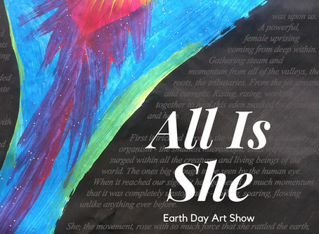 """Call for Artists: """"All is She"""" Earth Day Art Show Accepting Submissions!"""
