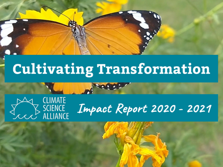 Cultivating Transformation: 2020-2021 Climate Science Alliance Impact Report
