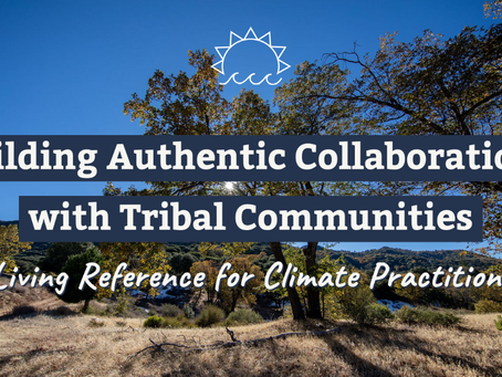 Building Authentic Collaborations with Tribal Communities - A Climate Practitioner's Guide