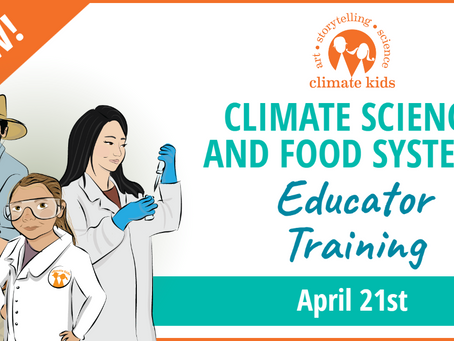 Virtual Climate Kids Educator Training - April 21st! Register Today!