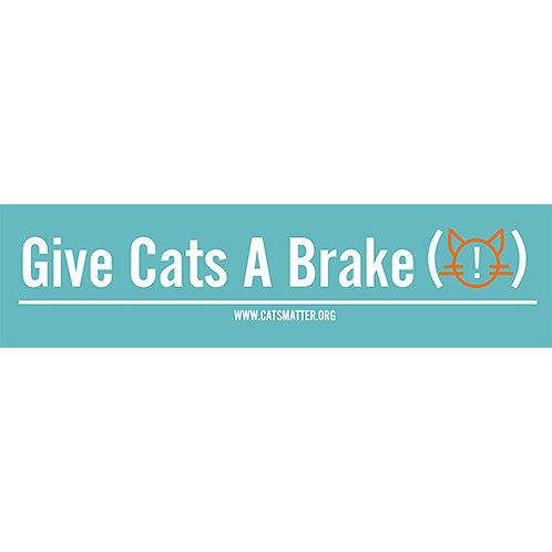 'Give Cats A Brake' Inside Car Window Sticker