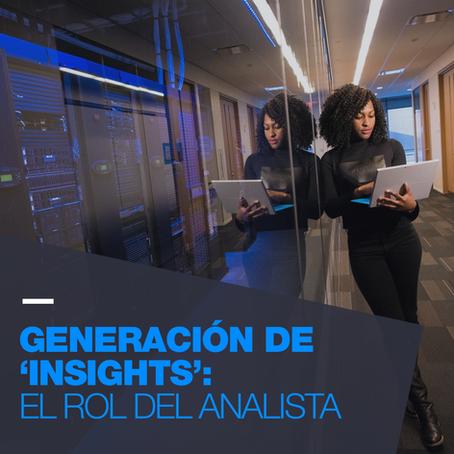 Generación de 'Insights': El Rol del Analista