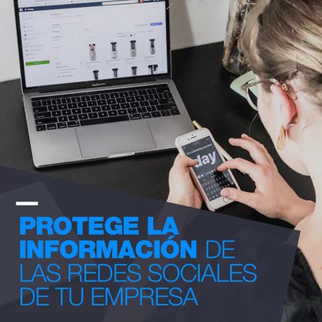 Protege la Información de las Redes Sociales de tu Empresa
