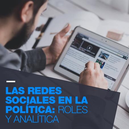 Las Redes Sociales en la Política: Roles y Analítica