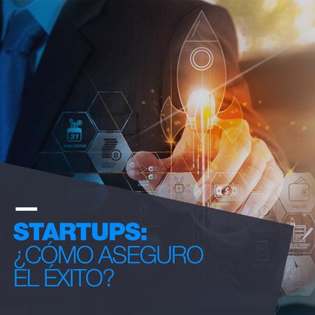 StartUps: ¿Como aseguro el éxito?